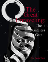 The Great Unraveling: The Gateless Gate